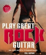 Play Great Rock Guitar: Jam, Shred, and Riff in 10 Foolproof Lessons