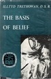 The Basis of Belief [Twentieth Century Encyclopedia of Catholicism]