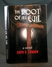 The Root of All Evil: a Novel