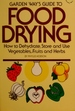 Garden Way's Guide to Food Drying: How to Dehydrate, Store and Use Vegtables, Fruits and Herbs