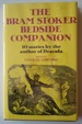 The Bram Stoker Bedside Companion: 10 Stories by the Author of Dracula