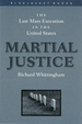 Martial Justice: the Last Mass Execution on the United States