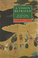 A Vision Betrayed: the Jesuits in Japan and China, 1542-1742