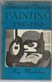 Twentieth Century Painting 1900-1950