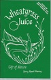 Wheatgrass Juice: Gift of Nature, Or the Natural High