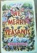 We Merry Peasants
