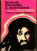 Gurus, Swamis, and Avataras: Spiritual Masters and Their American Disiples