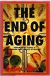 The End of Aging: How Medical Science is Changing Our Concept of Old Age