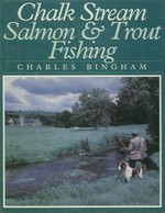 Chalk Stream Salmon & Trout Fishing