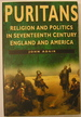 Puritans-Religion and Politics in Seventeenth Century England and America