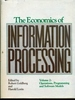 Economics of Information Processing: Operations, Programming and Software Modelling-Volume 2