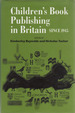 Children's Book Publishing in Britain Since, 1945