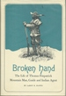 Broken Hand: the Life of Thomas Fitzpatrick: Mountain Man, Guide and Indian Agent