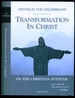 Transformation in Christ-on the Christian Attitude