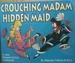 Crouching Madam Hidden Maid