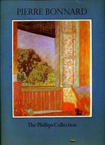Pierre Bonnard: a Selection of Paintings From the Phillips Collection, Washington, D.C., and the Collection of Mrs. Duncan Phillips (Medaenas Monographs on the Arts)