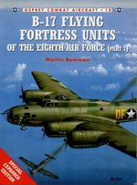 B-17 Flying Fortress Units of the Eighth Air Force (Part 1) (Osprey Combat Aircraft 18)