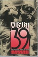 August '39: the Last Four Weeks of Peace