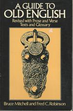 A Guide to Old English Revised With Prose and Verse Texts and Glossary