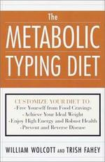 The Metabolic Typing Diet: Customize Your Diet to Your Own Unique Body Chemistry