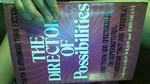 The Directory of Possibilities: more thatn 500 spectacular or supernatural phenomena that are possible!