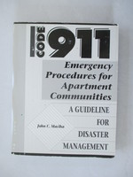 Code 911: Emergency Procedures for Apartment Communities: a Guideline for Disaster Management