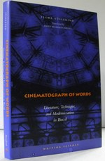Cinematograph of Words: Literature, Technique, and Modernization in Brazil