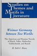 Weimar Germany Between Two Worlds: The American and Russian Travels of Kisch, Toller, Holitscher, Goldschmidt, and Rundt