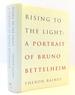 Rising to the Light: a Portrait of Bruno Bettelheim
