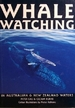 Whale Watching: in Australian and New Zealand Waters