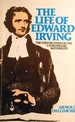 The Life of Edward Irving: the Fore-Runner of the Charismatic Movement