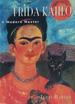 Frida Kahlo: a Modern Master