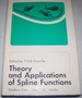 Theory and Applications of Spline Functions