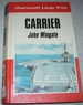 Carrier (Large Print Edition)