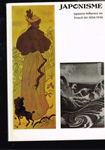 Japonisme: Japanese Influence of French Art 1854-1910