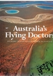 Australia`S Flying Doctors: the Royal Flying Doctor Service of Australia