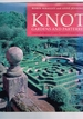 Knot: Gardens & Parterres-a History of the Knot Garden & How to Make One Today