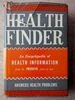 The Health Finder: an Encyclopedia of Health Information From the Preventive Point of View