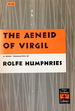 The Aeneid of Virgil a Verse Translation By Rolfe Humphries