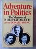 Adventure in Politics: the Memoirs of Philip Lafollette