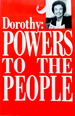 Dorothy: Powers to the People