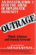 Outrage: an Investigation Into the Abuse of Diplomatic Immunity