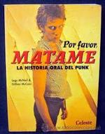 Por Favor, Matame Historia Oral del Punk