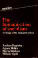 Humanization of Socialism: Writings of the Budapest School