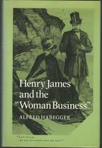 """Henry James and the '""""Woman Business"""""""