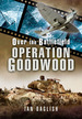 Operation Goodwood (Over the Battlefield)