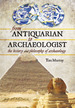 From Antiquarian to Archaeologist: the History and Philosophy of Archaeology