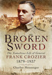 Broken Sword: the Tumultuous Life of General Frank Crozier 1897-1937