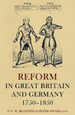 100: Reform in Great Britain and Germany 1750-1850 (Proceedings of the British Academy)