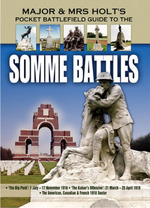 Somme Battles: Battlefield Guide: the Big Push: 1 July-17 November 1916; the Kaiser's Offensive: 21 March-25 April 1918; American/Canadian/French...(Major and Mrs Holt's Battlefield Guides)